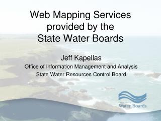 Web Mapping Services provided by the State Water Boards