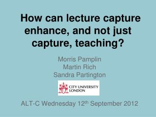 How can lecture capture enhance, and not just capture, teaching?