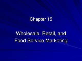 Wholesale, Retail, and Food Service Marketing