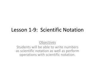 Lesson 1-9:  Scientific Notation
