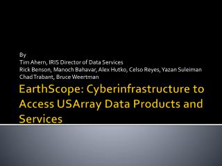 EarthScope :  Cyberinfrastructure  to Access  USArray  Data Products and Services