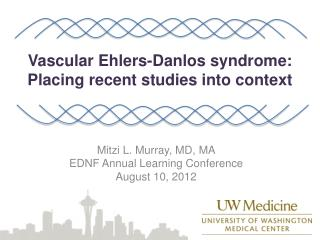Vascular Ehlers-Danlos syndrome:  P lacing recent studies into context