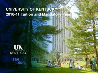 UNIVERSITY OF KENTUCKY 2010-11 Tuition and Mandatory Fees