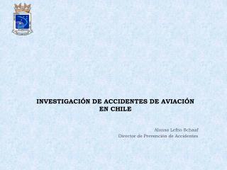 INVESTIGACI�N DE ACCIDENTES DE AVIACI�N EN CHILE