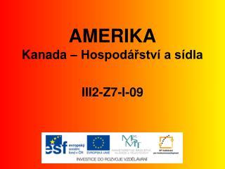 AMERIKA Kanada – Hospodářství a sídla III2-Z7-I-09