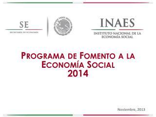 Programa de Fomento a la Economía Social 2014