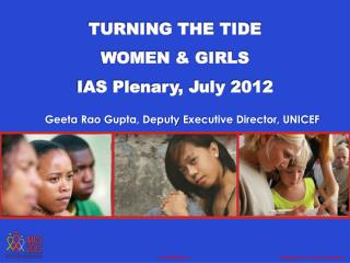 TURNING THE TIDE WOMEN & GIRLS IAS Plenary, July 2012