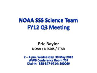 NOAA SSS Science Team FY12 Q3  Meeting