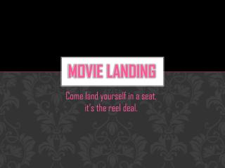 Movie Landing