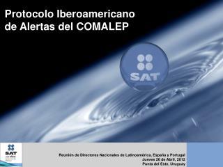 Protocolo Iberoamericano d e Alertas del COMALEP