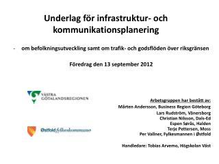 Underlag för infrastruktur- och kommunikationsplanering