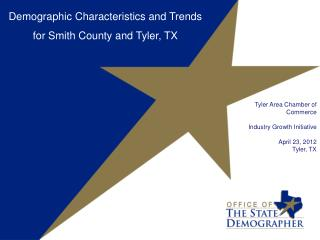 Demographic Characteristics and Trends f or Smith County and Tyler, TX