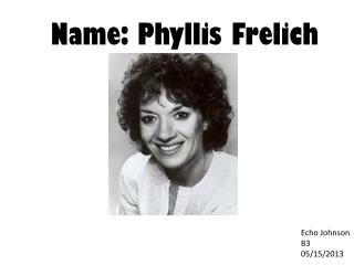Name: Phyllis  F relich