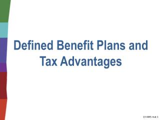 Defined  Benefit Plans  and  Tax Advantages