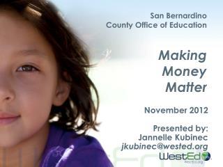 San Bernardino  County  Office of Education  Making  Money Matter