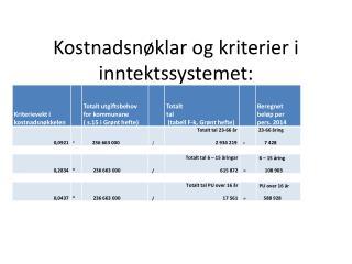 Kostnadsnøklar og kriterier i inntektssystemet: