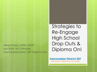 Strategies to Re-Engage High School Drop Outs &  Diploma On!