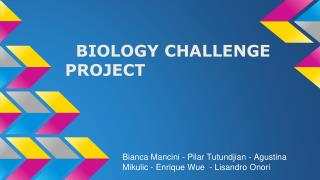 BIOLOGY CHALLENGE PROJECT