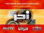 THE PRINCE AND IZANT COMPANIES Products for the Metal Joining Industry