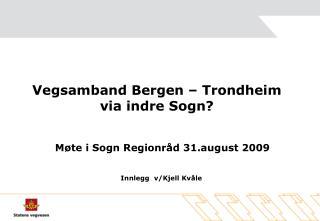 Vegsamband Bergen – Trondheim  via indre Sogn?