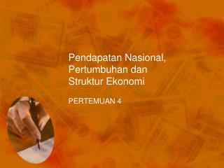 Pendapatan Nasional ,  Pertumbuhan dan Struktur Ekonomi