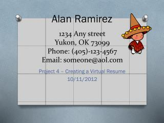 1234 Any street Y ukon, OK 73099 Phone: (405)-123-4567 Email: someone@aol
