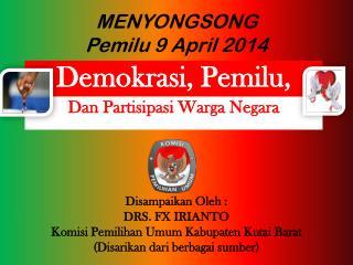 MENYONGSONG Pemilu  9 April  2014