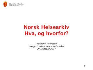 Norsk Helsearkiv  Hva, og hvorfor?