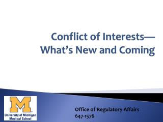 Conflict of Interests— What's New and Coming