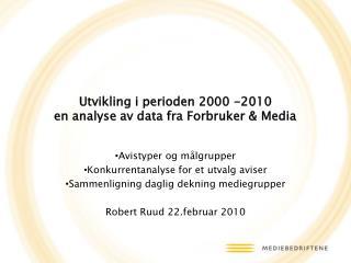 Utvikling i perioden 2000 -2010 en analyse av data fra Forbruker & Media