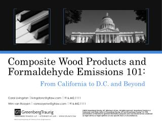 Composite Wood Products and Formaldehyde Emissions 101:     From California to D.C. and Beyond