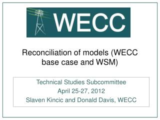 Reconciliation of models (WECC base case and WSM)