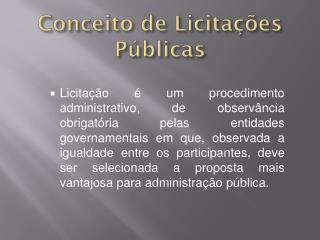 Conceito  de  Licitações Públicas