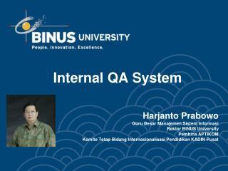Internal QA System Harjanto Prabowo Guru  Besar Manajemen Sistem Informasi
