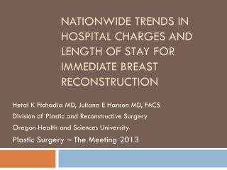 Nationwide trends in hospital charges and length of stay for immediate breast reconstruction