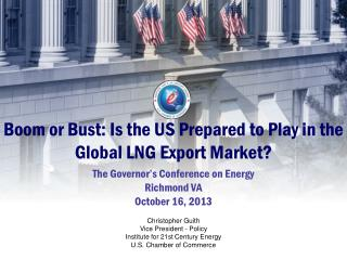 Boom or Bust: Is the US Prepared to Play in the Global LNG Export Market?