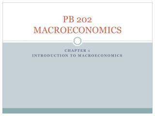 PB 202  MACROECONOMICS