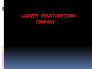Warner construction           company
