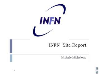 INFN  Site Report
