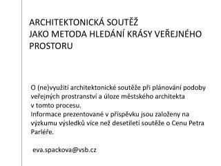ARCHITEKTONICKÁ SOUTĚŽ  JAKO METODA HLEDÁNÍ KRÁSY VEŘEJNÉHO PROSTORU