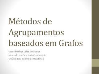 M�todos de Agrupamentos baseados em Grafos