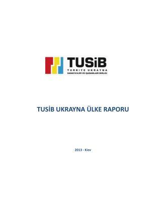 TUSİB UKRAYNA ÜLKE RAPORU 2013 - Kiev