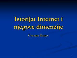 Istorijat  Internet  i njegove dimenzije