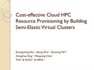 Cost-effective Cloud HPC Resource Provisioning by Building Semi-Elastic Virtual Clusters