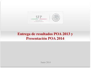 Entrega de resultados POA 2013 y  Presentación POA 2014