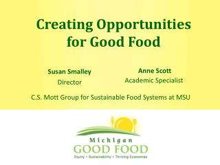 Creating Opportunities  for Good Food