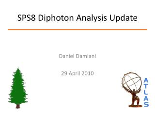 SPS8  Diphoton  Analysis Update