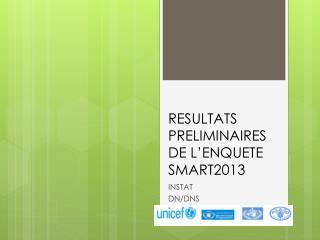 RESULTATS PRELIMINAIRES DE L'ENQUETE  SMART2013