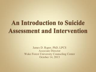 An Introduction to Suicide Assessment and Intervention