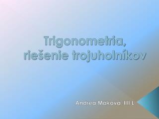 Trigonometria, riešenie trojuholníkov